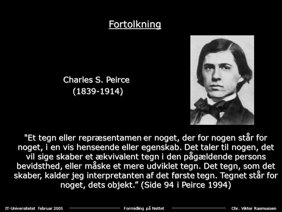 Fortolkning Charles S. Peirce (1839-1914)