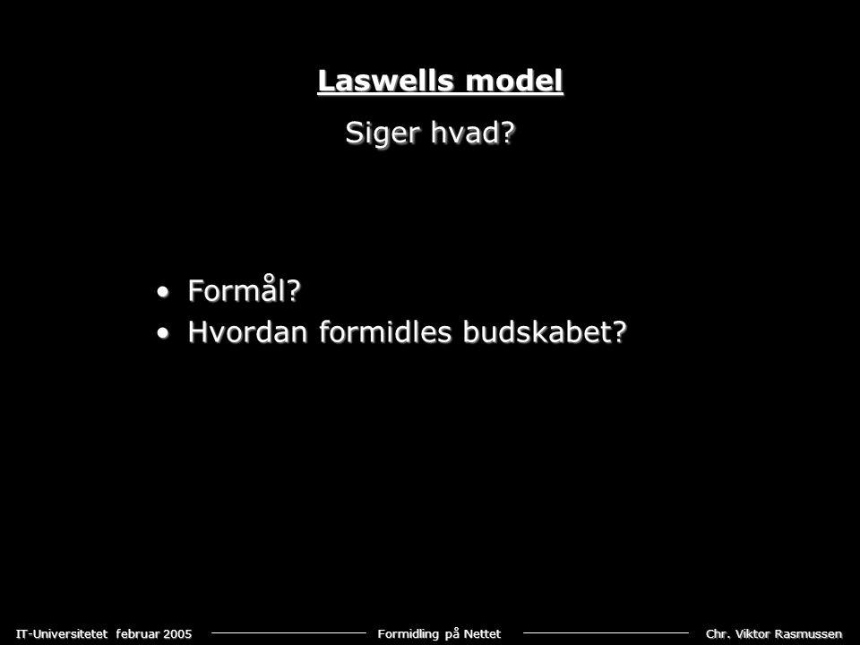 Laswells model Siger hvad Formål Hvordan formidles budskabet