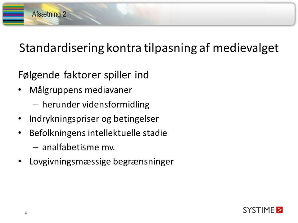 Standardisering kontra tilpasning af medievalget