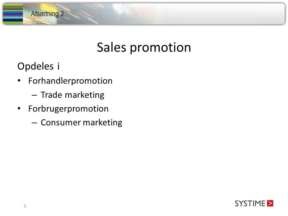 Sales promotion Opdeles i Forhandlerpromotion Trade marketing