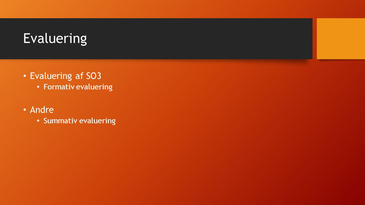 Evaluering Evaluering af SO3 Andre Formativ evaluering