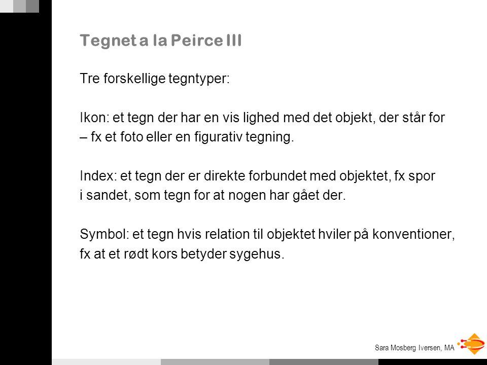 Tegnet a la Peirce III Tre forskellige tegntyper: