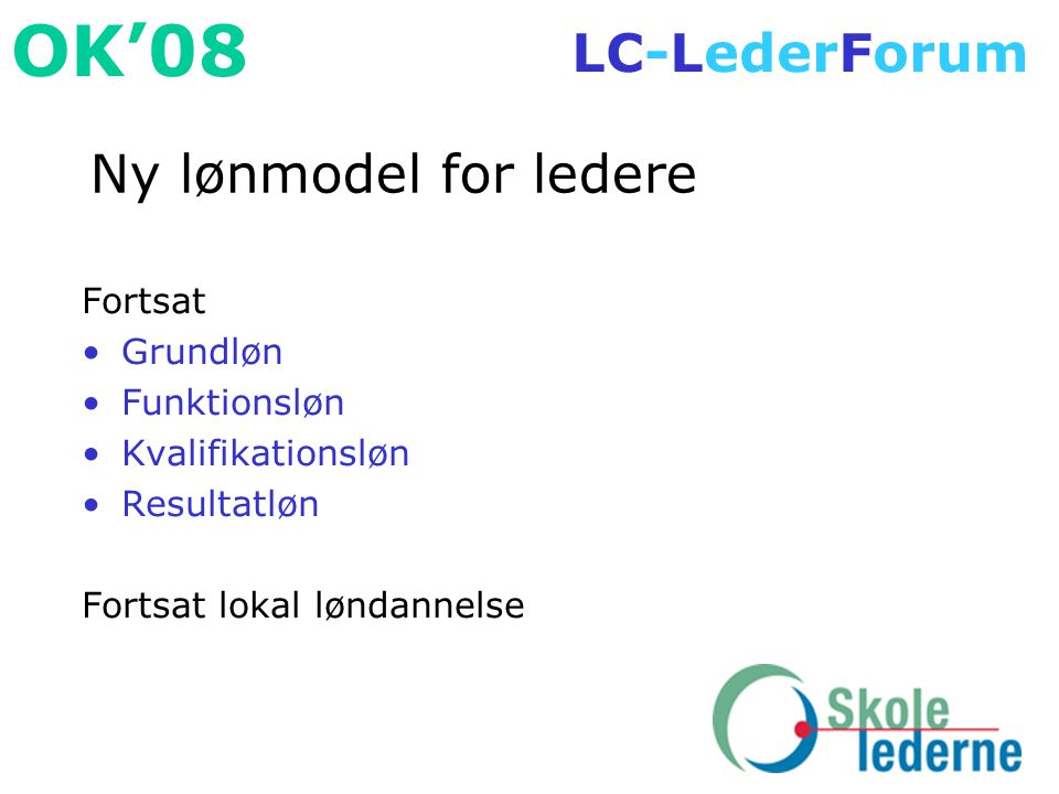 Ny lønmodel for ledere Fortsat Grundløn Funktionsløn Kvalifikationsløn