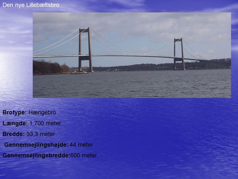 Den nye Lillebæltsbro Brotype: Hængebro. Længde: 1.700 meter. Bredde: 33,3 meter. Gennemsejlingshøjde: 44 meter.