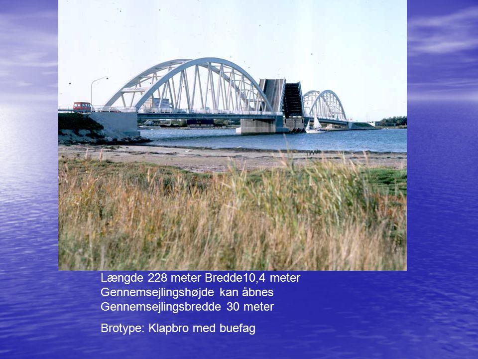 Længde 228 meter Bredde10,4 meter Gennemsejlingshøjde kan åbnes Gennemsejlingsbredde 30 meter