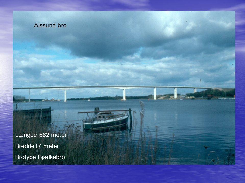 Alssund bro Længde 662 meter Bredde17 meter Brotype Bjælkebro