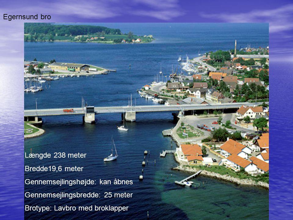 Egernsund bro Længde 238 meter. Bredde19,6 meter. Gennemsejlingshøjde: kan åbnes. Gennemsejlingsbredde: 25 meter.