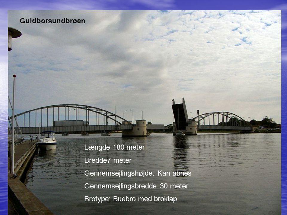 Guldborsundbroen Længde 180 meter. Bredde7 meter. Gennemsejlingshøjde: Kan åbnes. Gennemsejlingsbredde 30 meter.