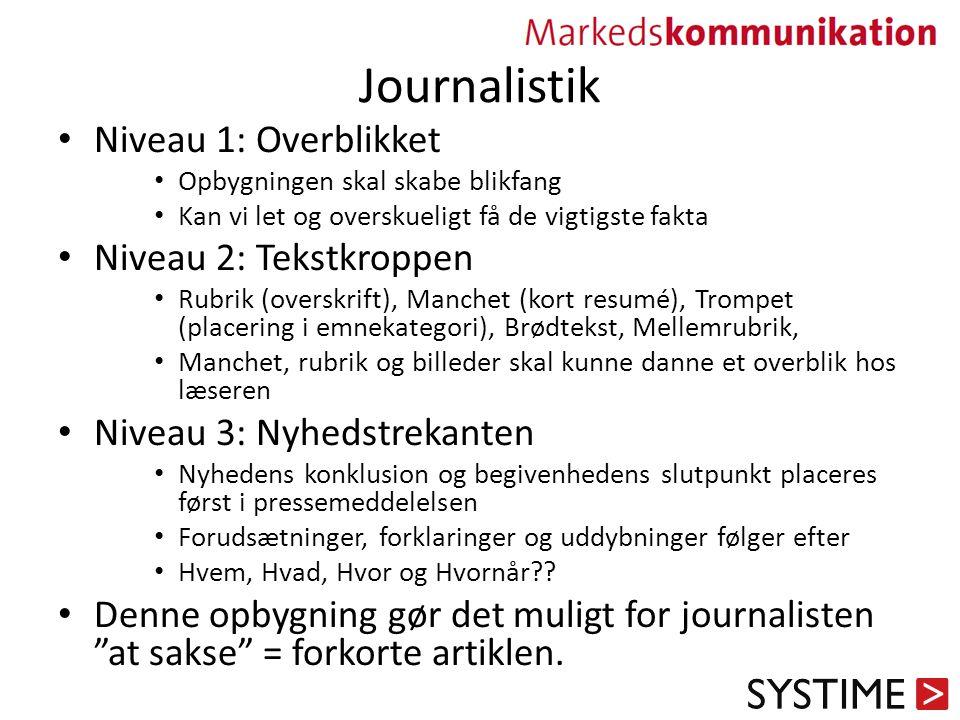 Journalistik Niveau 1: Overblikket Niveau 2: Tekstkroppen
