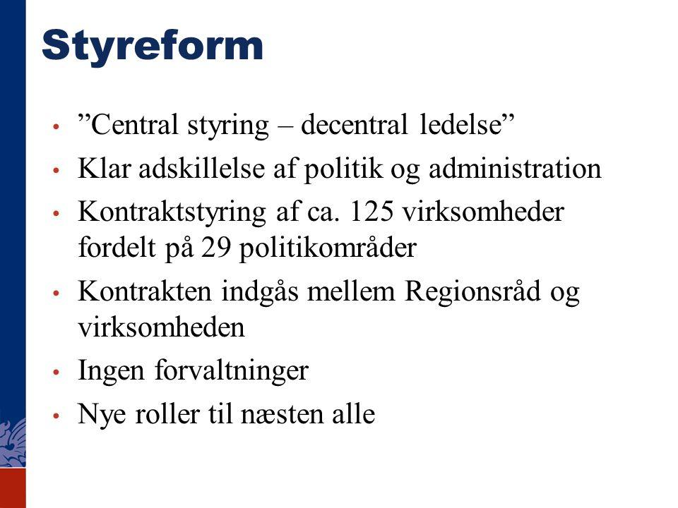 Styreform Central styring – decentral ledelse