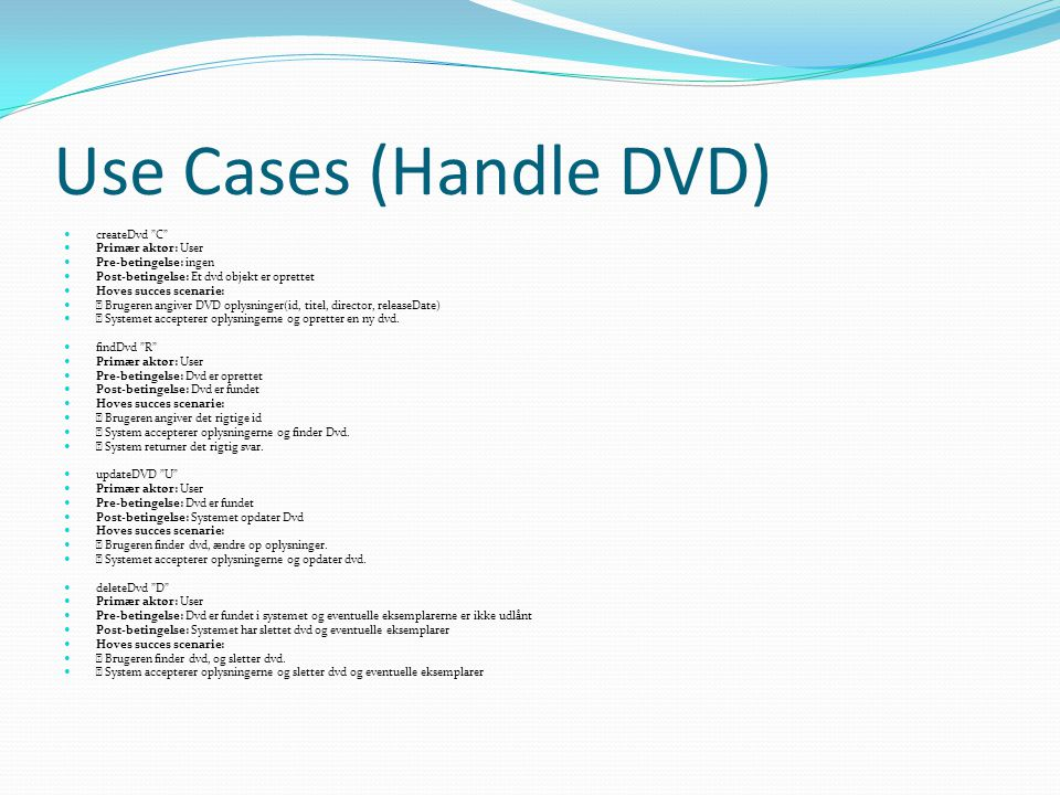Use Cases (Handle DVD) createDvd C Primær aktør: User