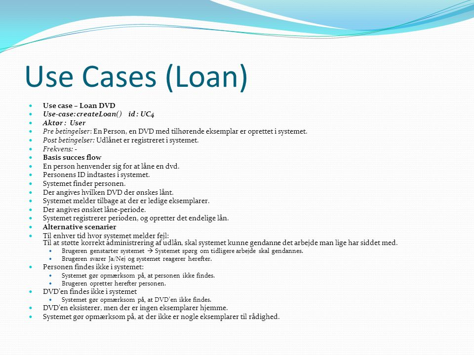Use Cases (Loan) Use case – Loan DVD Use-case: createLoan() id : UC4