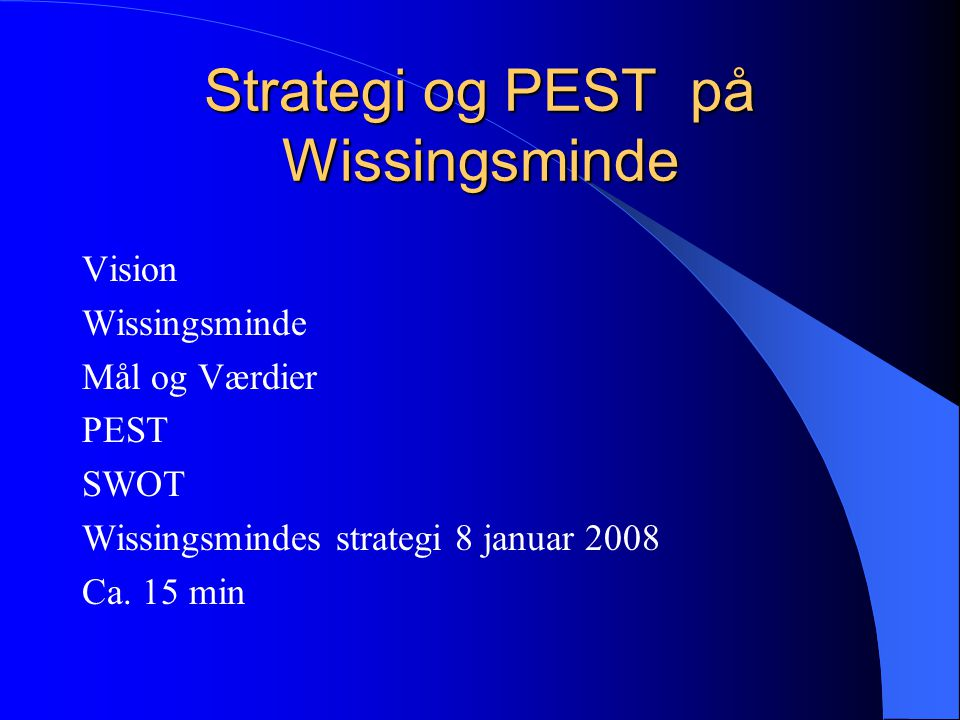 Strategi og PEST på Wissingsminde