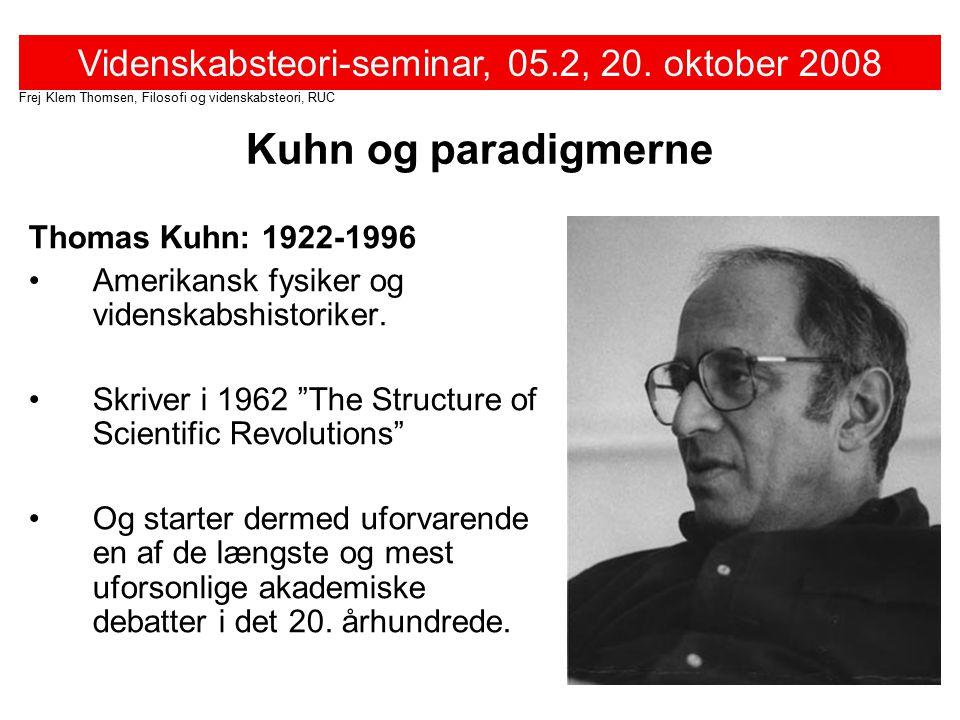 Kuhn og paradigmerne Thomas Kuhn: 1922-1996