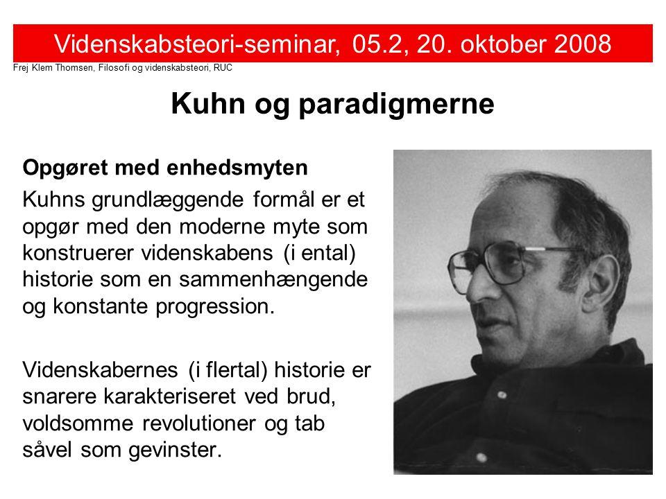 Kuhn og paradigmerne Opgøret med enhedsmyten