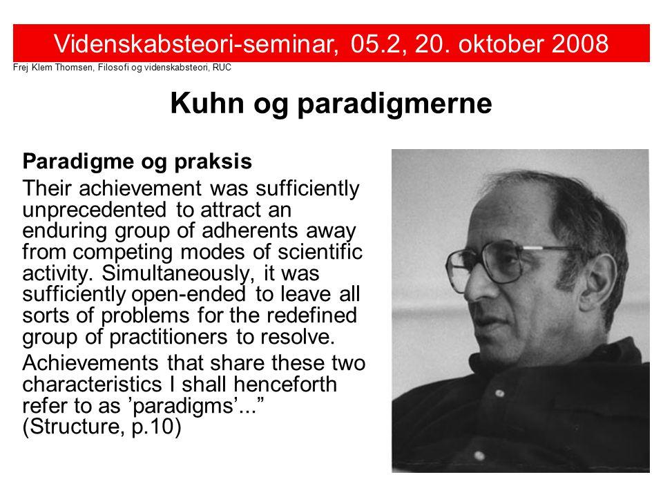 Kuhn og paradigmerne Paradigme og praksis