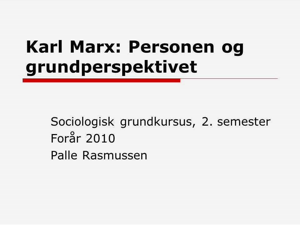 Karl Marx: Personen og grundperspektivet