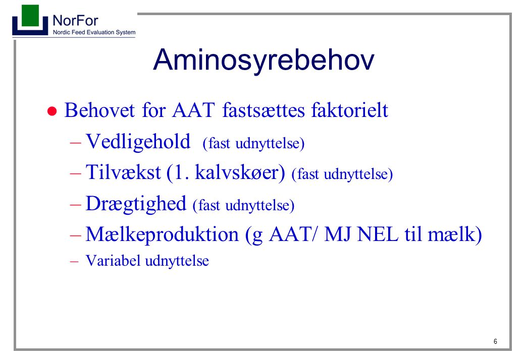 Aminosyrebehov Behovet for AAT fastsættes faktorielt