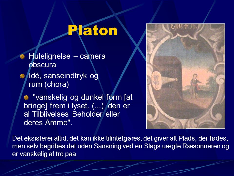 Platon Hulelignelse – camera obscura Idé, sanseindtryk og rum (chora)