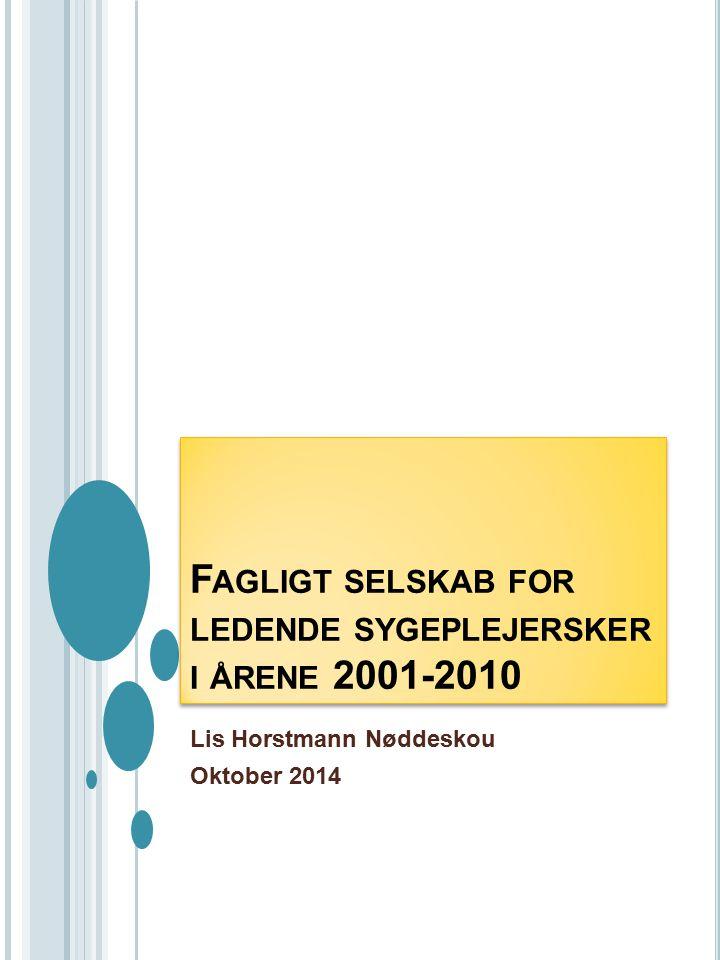 Fagligt selskab for ledende sygeplejersker i årene 2001-2010