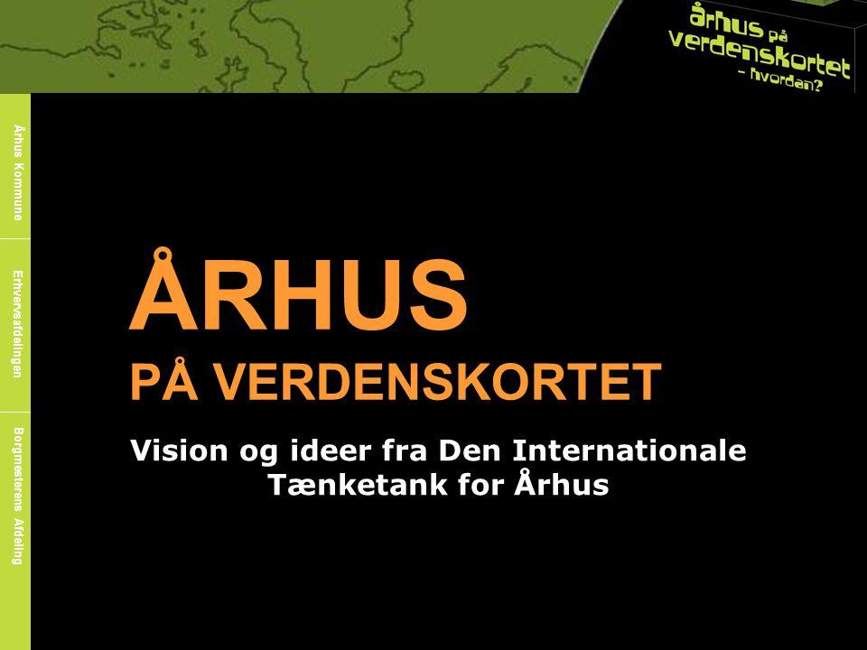 Vision og ideer fra Den Internationale Tænketank for Århus