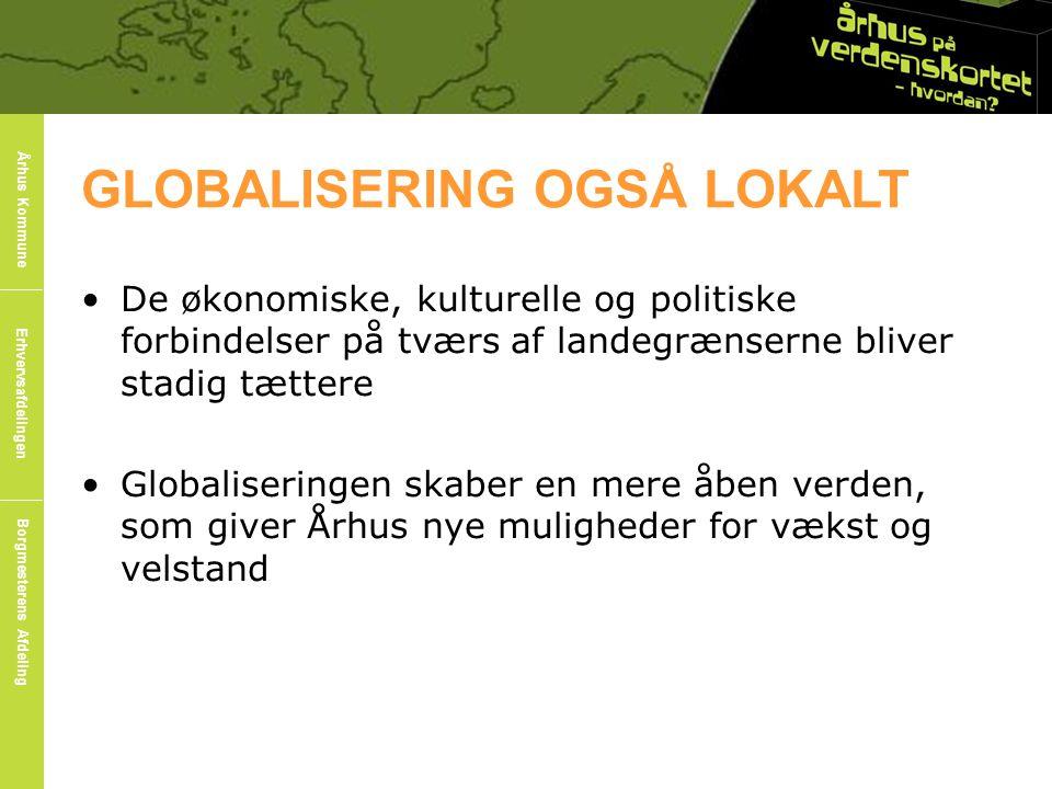 GLOBALISERING OGSÅ LOKALT