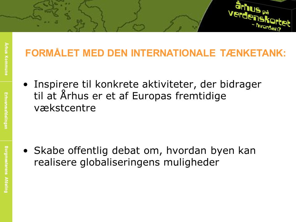 FORMÅLET MED DEN INTERNATIONALE TÆNKETANK: