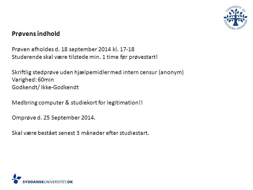 Prøvens indhold Prøven afholdes d. 18 september 2014 kl. 17-18