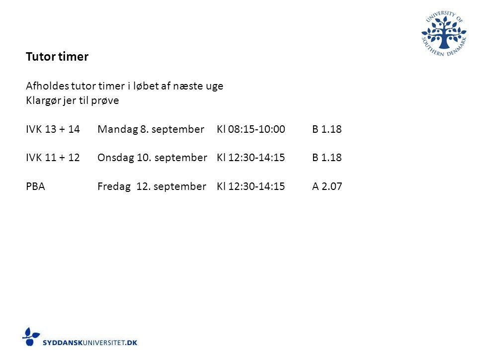 Tutor timer Afholdes tutor timer i løbet af næste uge