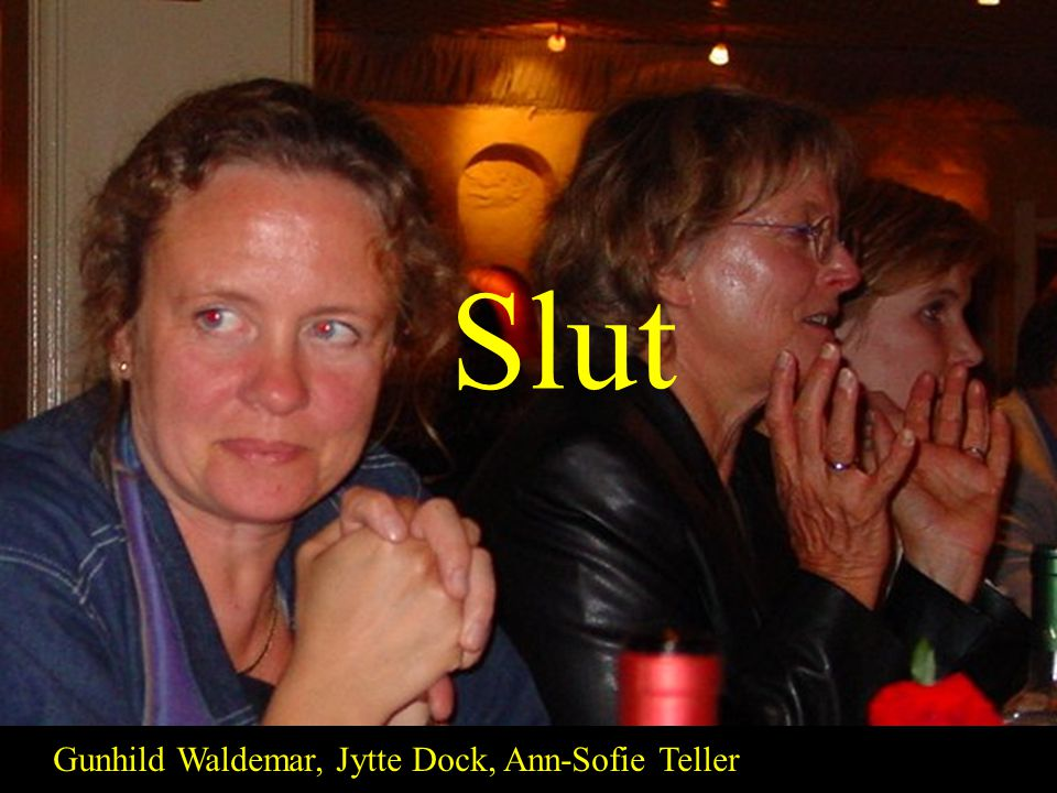 Slut Gunhild Waldemar, Jytte Dock, Ann-Sofie Teller