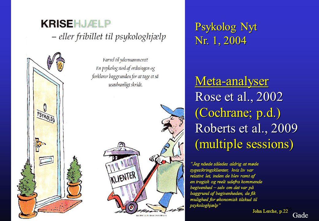 Meta-analyser Rose et al., 2002 (Cochrane; p.d.) Roberts et al., 2009