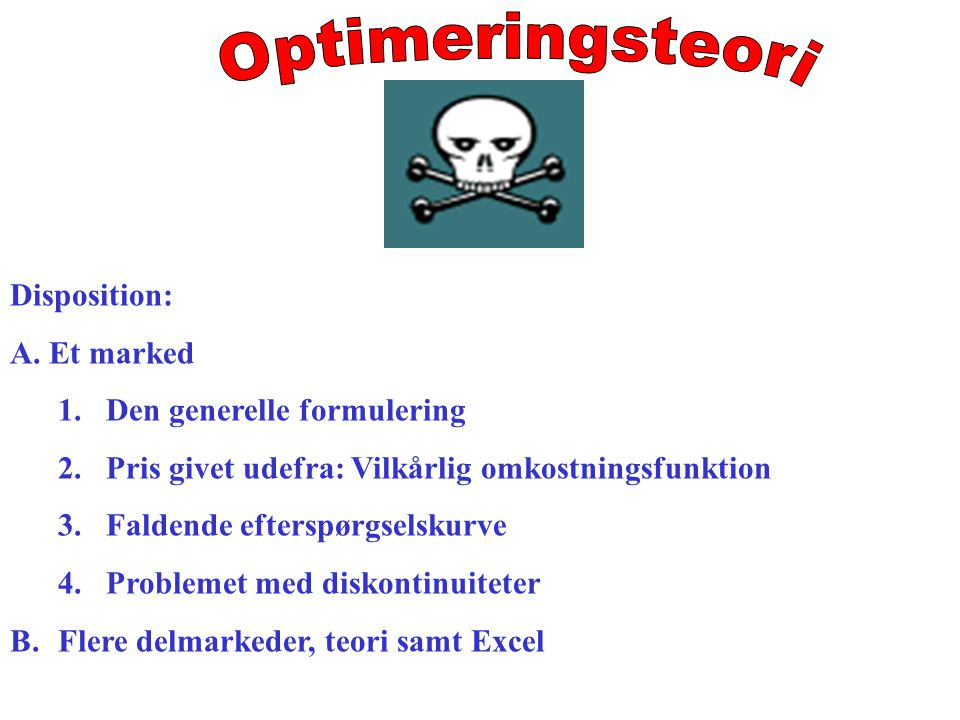 Optimeringsteori Disposition: A. Et marked Den generelle formulering