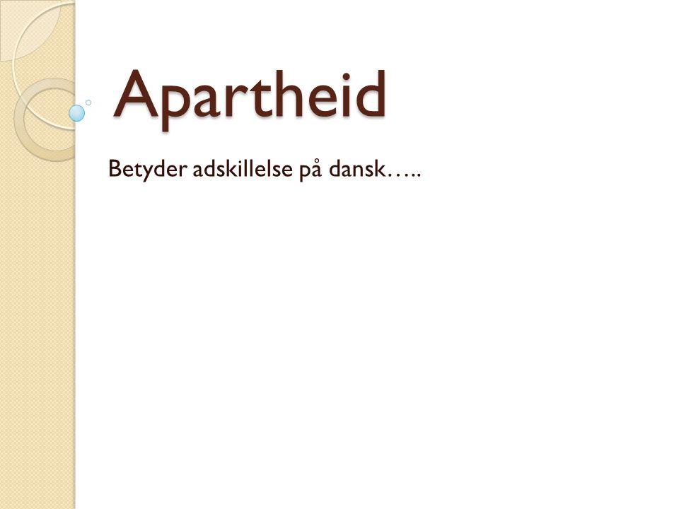 Betyder adskillelse på dansk…..