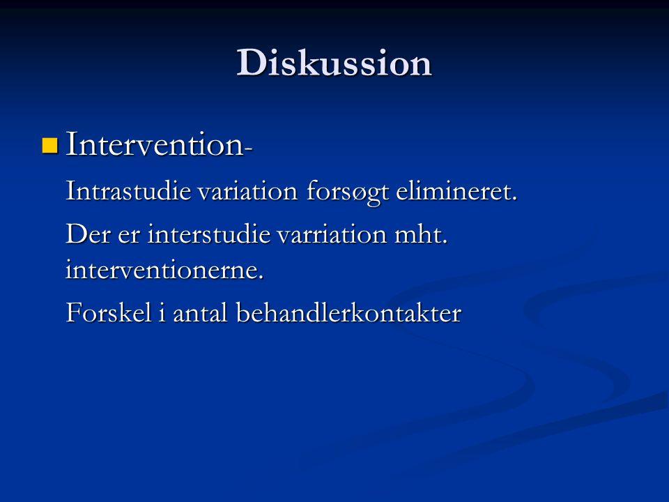 Diskussion Intervention- Intrastudie variation forsøgt elimineret.