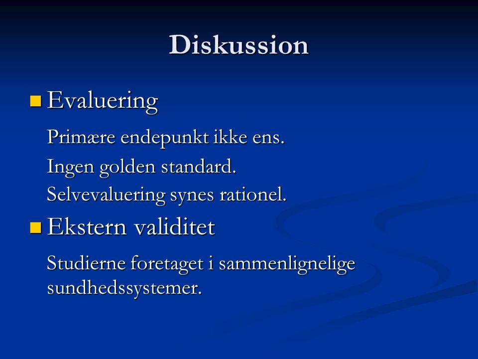 Diskussion Evaluering Primære endepunkt ikke ens. Ekstern validitet