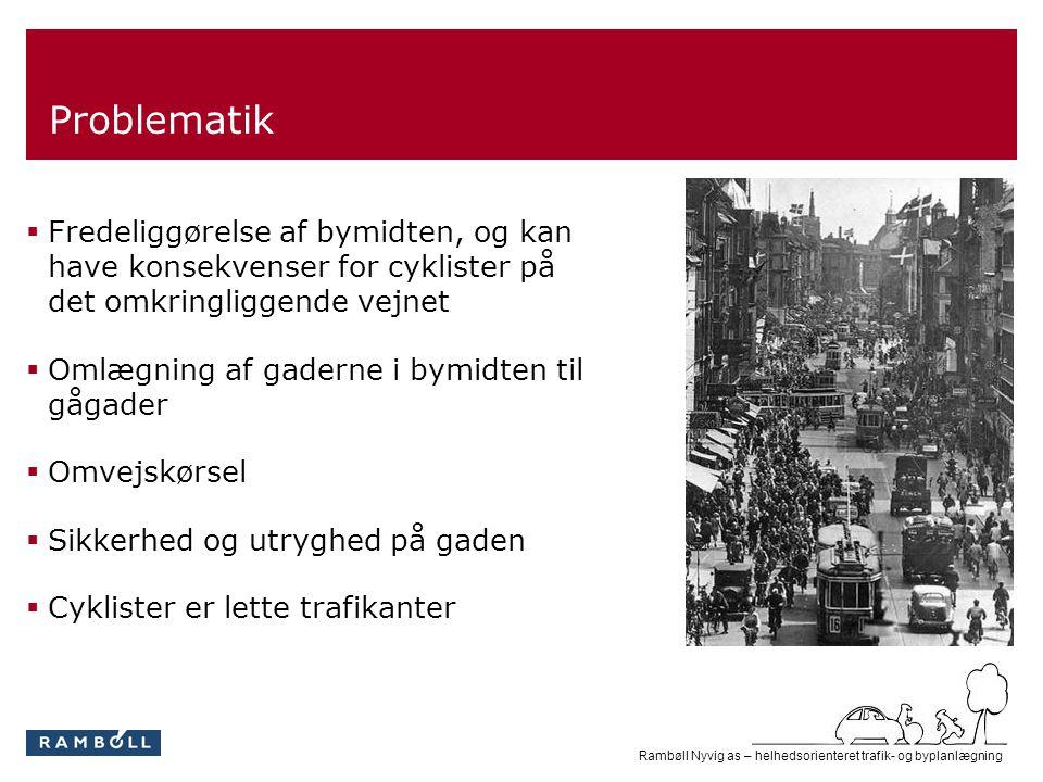 Problematik Fredeliggørelse af bymidten, og kan have konsekvenser for cyklister på det omkringliggende vejnet.