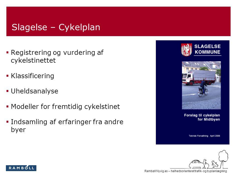 Slagelse – Cykelplan Registrering og vurdering af cykelstinettet