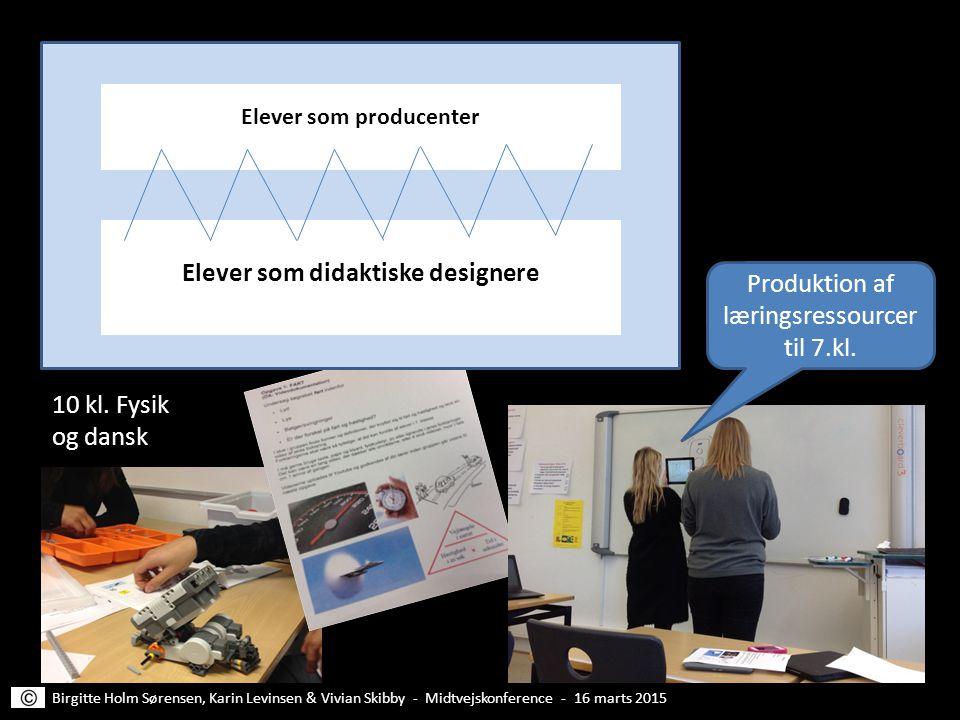 Elever som producenter Elever som didaktiske designere