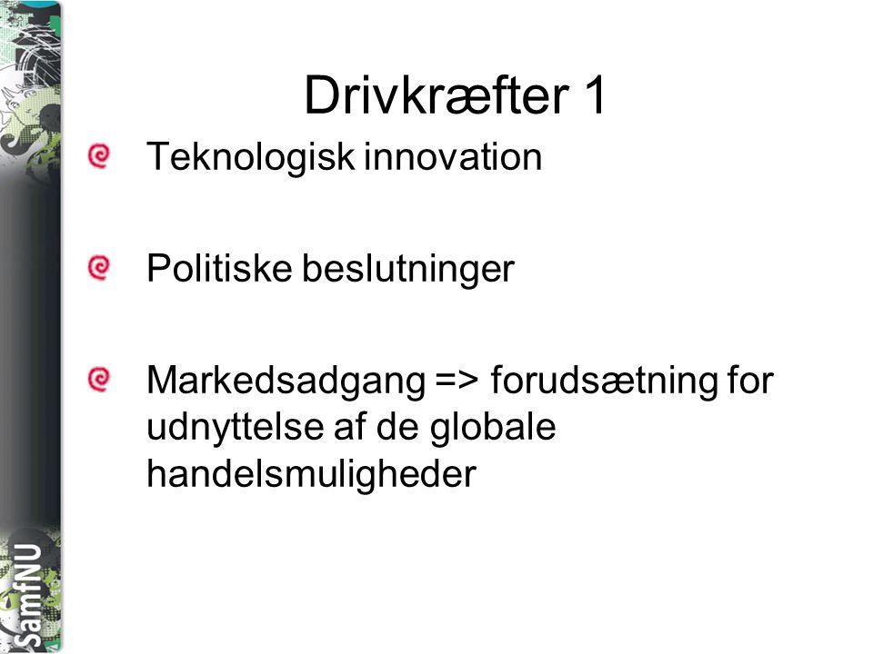 Drivkræfter 1 Teknologisk innovation Politiske beslutninger
