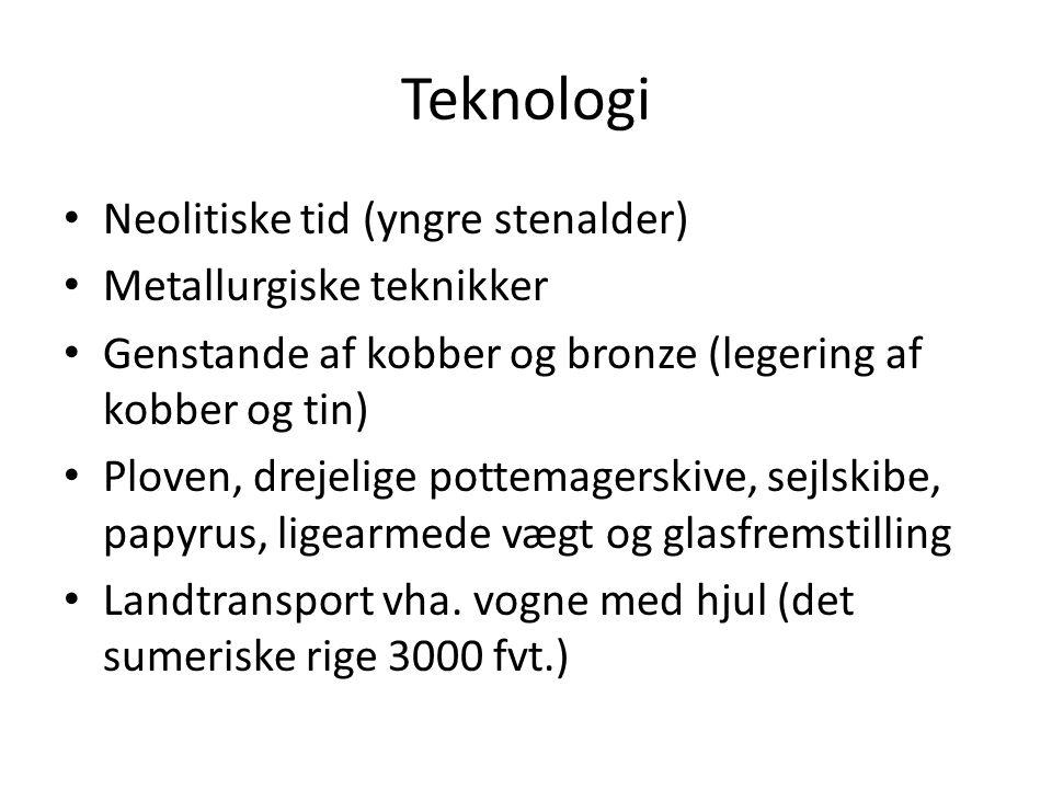 Teknologi Neolitiske tid (yngre stenalder) Metallurgiske teknikker