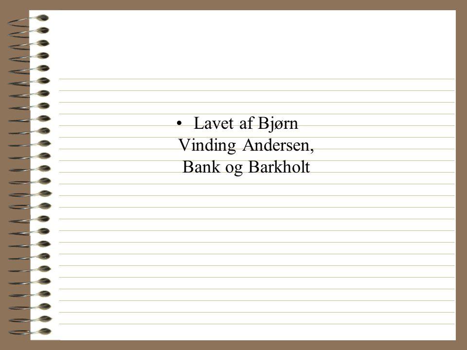 Lavet af Bjørn Vinding Andersen, Bank og Barkholt