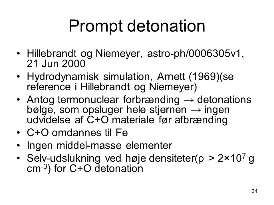 Prompt detonation Hillebrandt og Niemeyer, astro-ph/0006305v1, 21 Jun 2000.