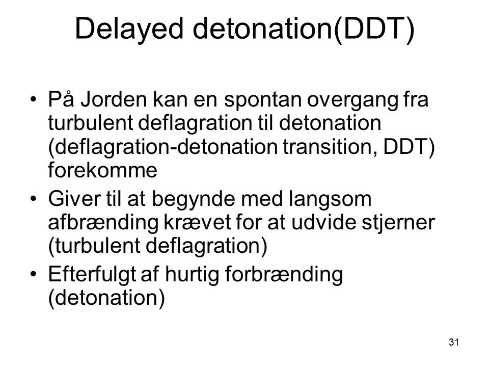 Delayed detonation(DDT)