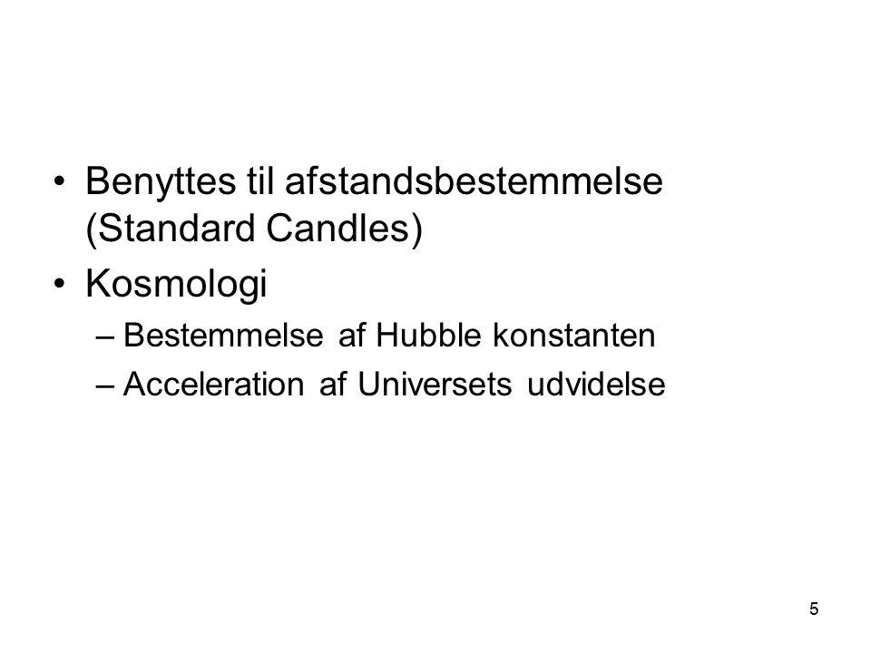 Benyttes til afstandsbestemmelse (Standard Candles) Kosmologi