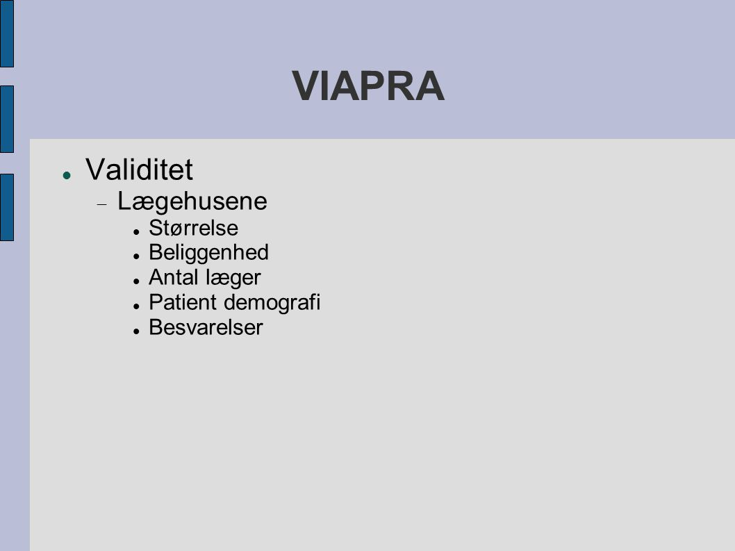 VIAPRA Validitet Lægehusene Størrelse Beliggenhed Antal læger