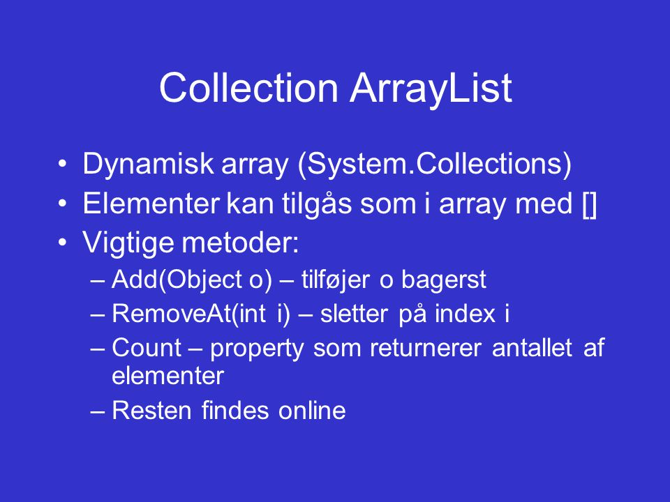 Collection ArrayList Dynamisk array (System.Collections)