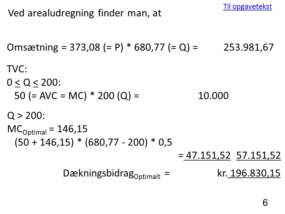 Ved arealudregning finder man, at