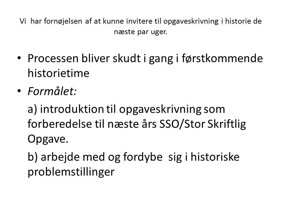 Processen bliver skudt i gang i førstkommende historietime Formålet: