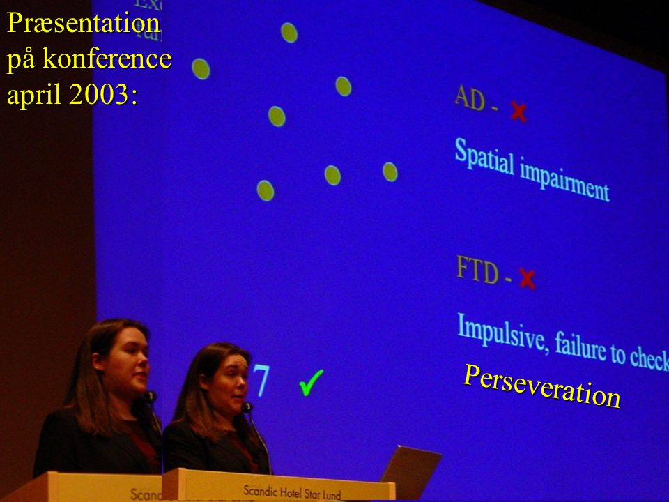 Præsentation på konference. april 2003: Jennifer Thompson et al. Cognition in FTD and AD: quantitative and.