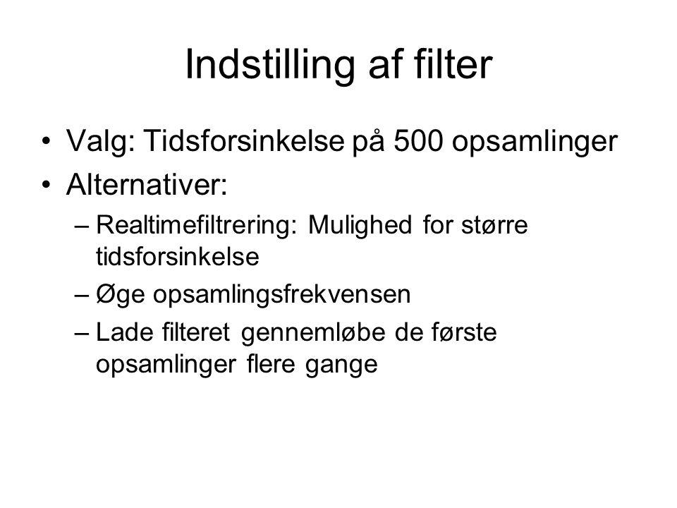 Indstilling af filter Valg: Tidsforsinkelse på 500 opsamlinger